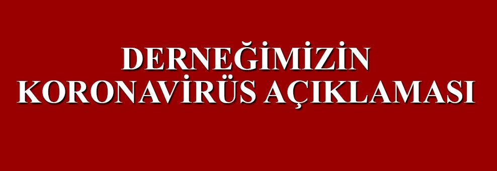 Koronavirüs nedeniyle açıklama