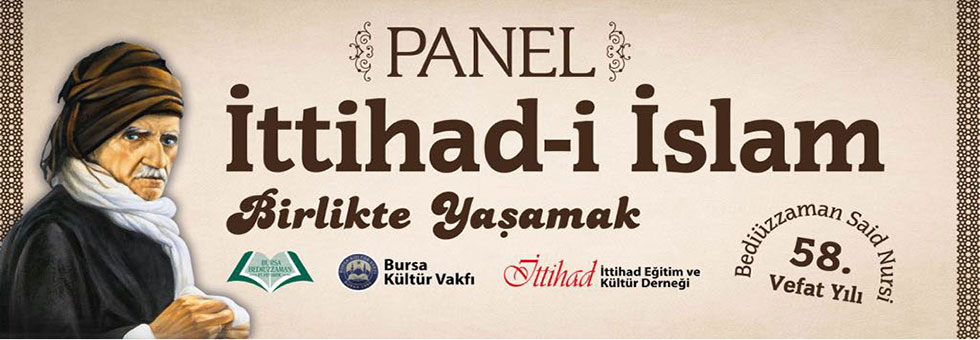 İttihad-ı İslam panelimiz 22 Mart'ta