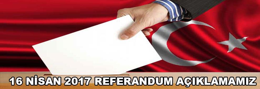 16 Nisan 2017 referandum açıklamamız