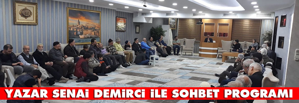 Yazar Senai Demirci ile sohbet programı